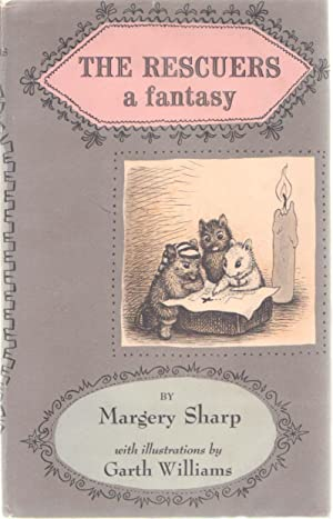 The Rescuers A Fantasy: Margery Sharp; Garth Williams (Illustrator)