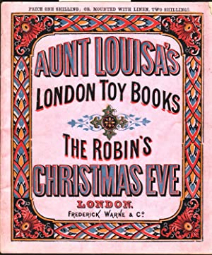 Aunt Louisa's London Toy Books The Robin's: C.E.B (Author& Illustrator)
