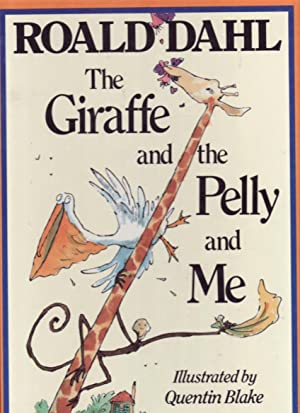 The Giraffe and the Pelly and Me: Dahl, Roald