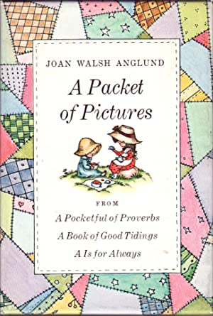 A packet of pictures from A pocketful of proverbs, A book of good tidings, A is for always: Joan ...