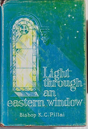 LIGHT THROUGH AN OPEN WINDOW: Bishop K.C. Pillai