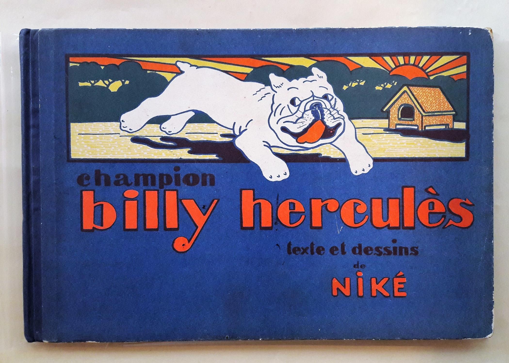 Champion Billy Herculès. NIKE. P., Editions Niké, 1928, In-4 oblong, dos toilé, album cartonné éditeur, 39 pp. Edition originale et premier tirage des 38 illustrations à pleine page