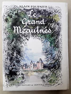 Le Grand Meaulnes. Illustrations de Berthold Mahn.