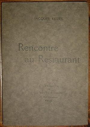 Rencontre au Restaurant.: KESSEL (Jacques).