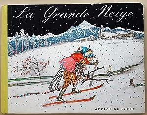 La Grande Neige. Images d' Aloïs Carigiet. Texte français de Blaise Briod.: CHOENZ...