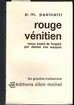 Rouge Vénitien.(Venetian Red). Traduit de l'anglais par: PASINETTI (P.M.).