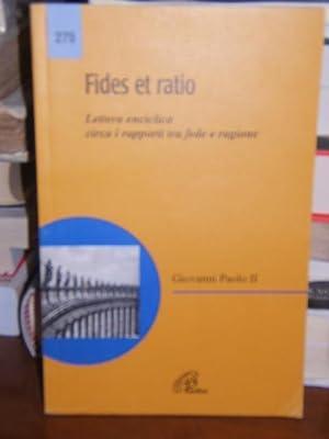 FIDES ET RATIO., LETTERA ENCICLICA CIRCA I: GIOVANNI PAOLO II