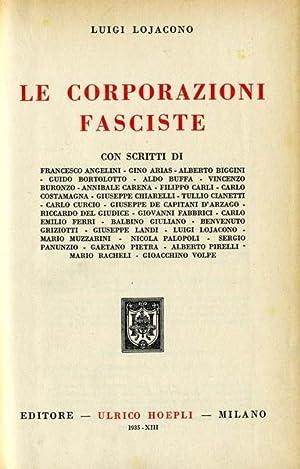 LE CORPORAZIONI FASCISTE, CON SCRITTI DI:FRANCESCO ANGELINI,GINO: LUIGI LOJACONO