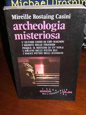 ARCHEOLOGIA MISTERIOSA. L'ULTIMO UOMO DI CRO-MAGNON. I: ROSTAING CASINI MIREILLE