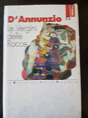 LE VERGINI DELLE ROCCE,: D'ANNUNZIO