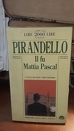 IL FU MATTIA PASCAL,: PIRANDELLO LUIGI