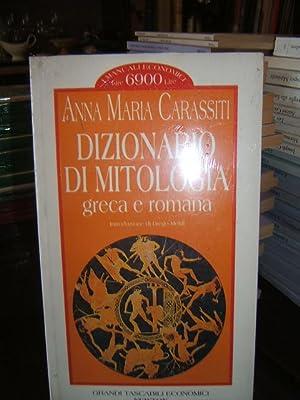 DIZIONARIO DI MITOLOGIA GRECA E ROMANA.,: CARASSITI ANNA MARIA