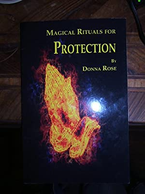 MAGICAL RITUALS FOR PROTECTION.,