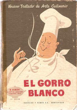 NUEVO TRATADO DE ARTE CULINARIO EL GORRO BLANCO: DUMONT, M