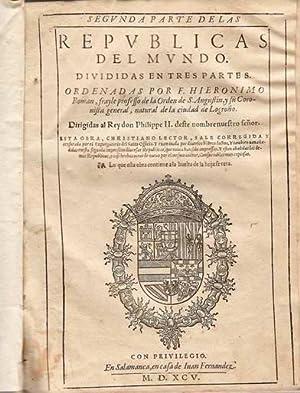 REPUBLICAS DEL MUNDO. DIVIDIDAS EN TRES PARTES… DIRIGIDAS AL REY DON PHILIPPE II: ROMAN, Hieronimo ...