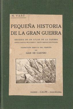 PEQUEÑA HISTORIA DE LA GRAN GUERRA: VAST, H.