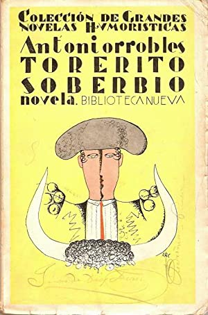 TORERITO SOBERBIO. NOVELA: ROBLES, Antonio