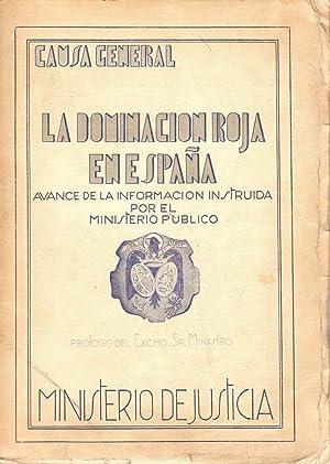 LA DOMINACIÓN ROJA EN ESPAÑA. AVANCE DE LA DOMINACIÓN INSTRUÍDA POR EL ...