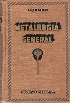 TRATADO DE METALURGIA GENERAL: HOFMAN, H. O.