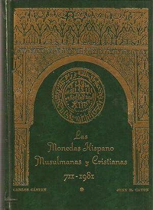 LAS MONEDAS HISPANO MUSULMANAS Y CRISTIANAS 711-1981: CATAN, Carlos y CAYON, Juan R.