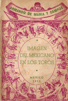 IMAGEN DEL MEXICANO EN LOS TOROS: MARÍA Y CAMPOS, Armando de