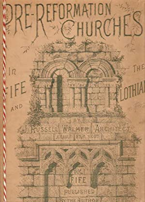 PRE-REFORMATION CHURCHES. VOL I. FIFESHIRE