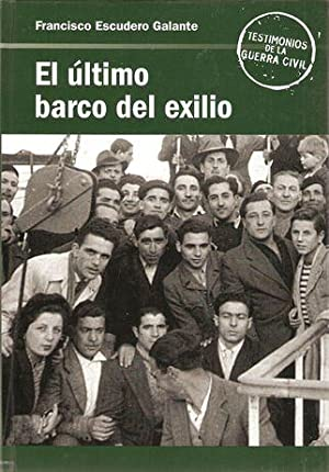 EL ÚLTIMO BARCO DEL EXILIO: ESCUDERO GALANTE, Francisco