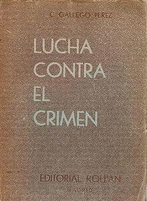 LUCHA CONTRA EL CRIMEN Y EL DESORDEN.: GALLEGO PÉREZ, C