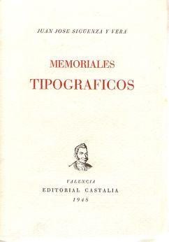 MEMORIALES TIPOGRÁFICOS: SIGÜENZA Y VERA, Juan José