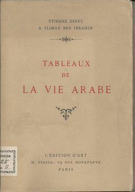 TABLEAUX DE LA VIE ARABE: DINET, Étienne &