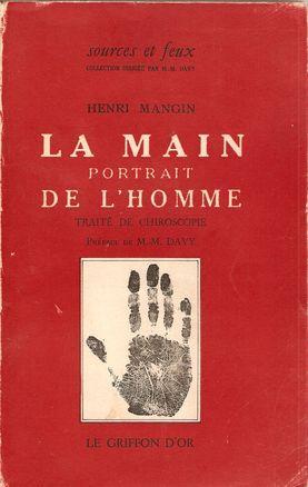 LA MAIN PORTRAIT DE L HOMME. TRAITÉ DE CHIROSCOPIE: MANGIN, Henri