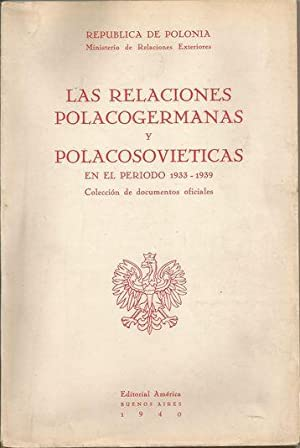 LAS RELACIONES POLACOGERMANAS Y POLACOSOVIÉTICAS 1933-1939. Colección de documentos ...