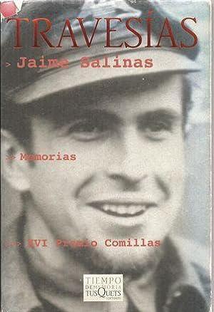 TRAVESÍAS: MEMORIAS (1925-1955): SALINAS, Jaime
