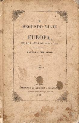 MI SEGUNDO VIAJE A EUROPA, EN LOS AÑOS DE 1840 Y 1841. TOMO I: LOBÉ, G.