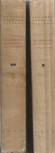 LOS AMERICANOS EN LAS ORDENES NOBILIARIAS (1529-1900) T. I-II: LOHMANN VILLENA, GUILLERMO