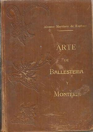 ARTE DE BALLESTERIA Y MONTERIA: MARTINEZ DE ESPINAR,