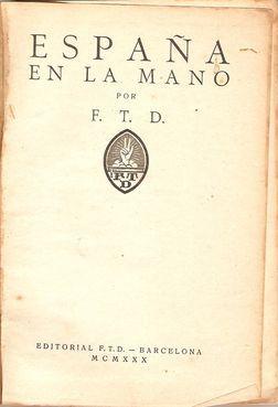 """ESPAÑA EN LA MANO"""": F.T.D."""