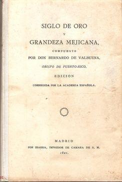 SIGLO DE ORO EN LAS SELVAS DE ERÍFILE / GRANDEZA MEJICANA: VALBUENA, Bernardo de
