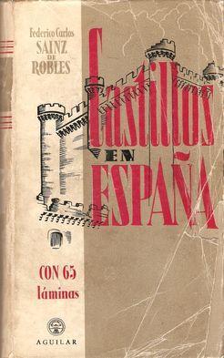 CASTILLOS DE ESPAÑA: SAINZ DE ROBLES, Federico Carlos