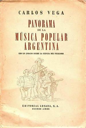 PANORAMA DE LA MÚSICA POPULAR ARGENTINA, CON UN ENSAYO SOBRE LA CIENCIA DEL FOLKLORE: VEGA, ...