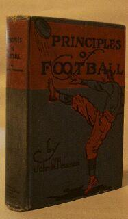 Principles of Football: Heisman, John W.