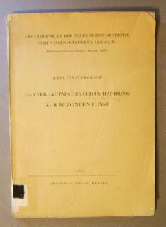 Das Verhältnis des Schan-Hai-Djing zur Bildenden Kunst. (Abhandlungen der Sächischen ...
