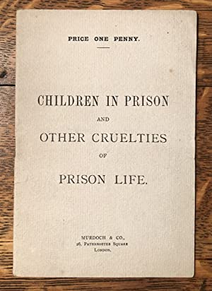 Children in prison and Other Cruelties of Prison Life: Wilde, Oscar