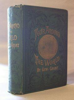 Tour Around the World By General Grant: General Grant