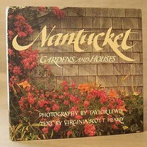 Nantucket: Gardens and Houses: Heard, Virginia Scott