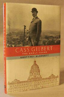 Cass Gilbert: The Early Years: Blodgett, Geoffrey