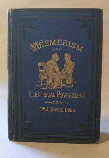 Philosophy of Mesmerism and Electrical Psychology: Dods, John Bovee; J. Burns (editor)