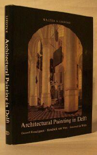 Architectural Painting in Delft: Gerard Houckgeest, Hendrick Van Vliet, Emanuel De Witte (Aetas ...