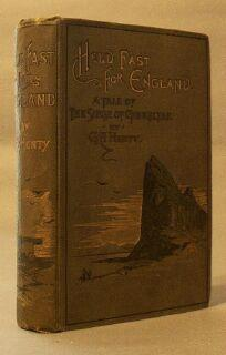 Held Fast for England. A Tale of the Siege of Gibraltar: Henty, G. A.