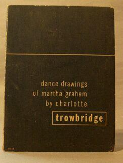 Dance Drawings of Martha Graham: Trowbridge, Charlotte